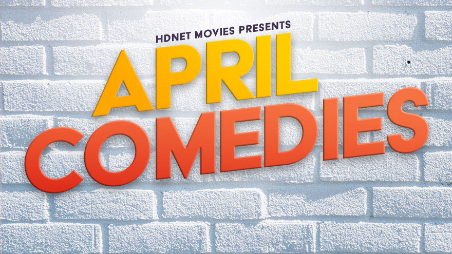 'April Comedies' on HDNET MOVIES