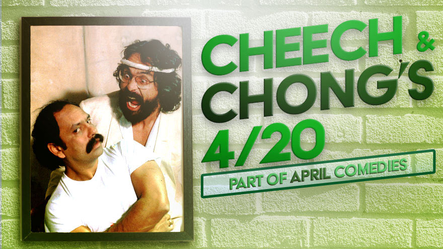 'Cheech & Chong's 4/20 Movie Marathon' on HDNET MOVIES