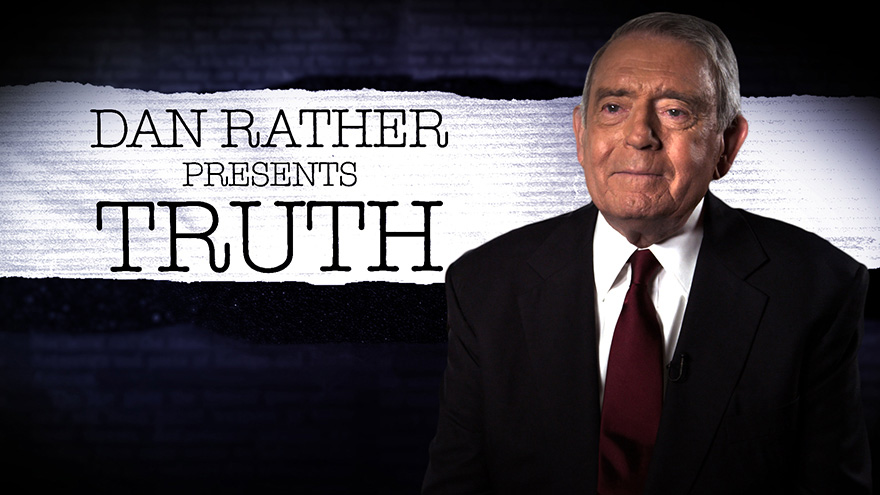 'Dan Rather Presents: Truth' on HDNET MOVIES