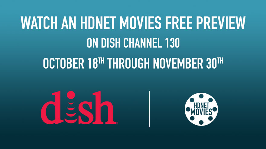 Dish Free Preview Oct 18-Nov30 on HDNET MOVIES