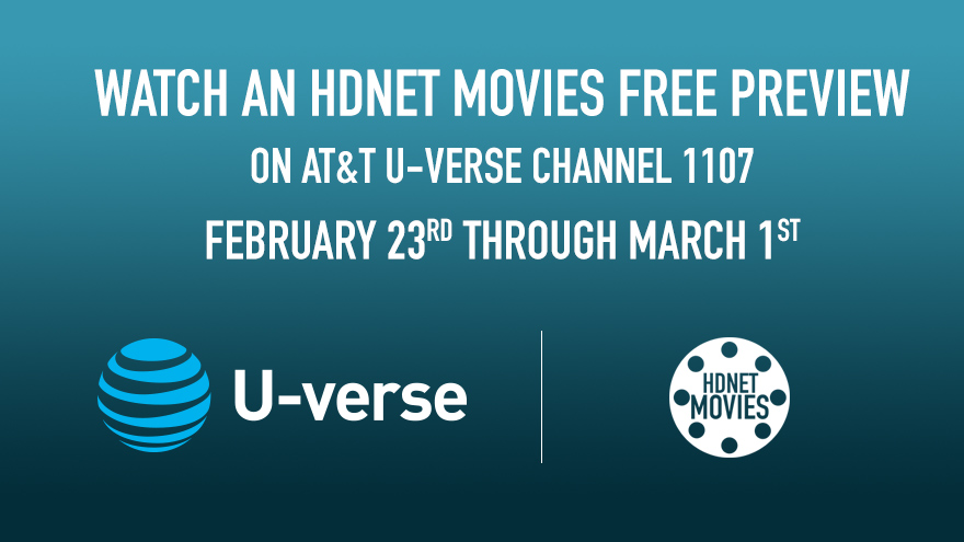 U-verse Free Preview Feb 23-Mar 1 on HDNET MOVIES
