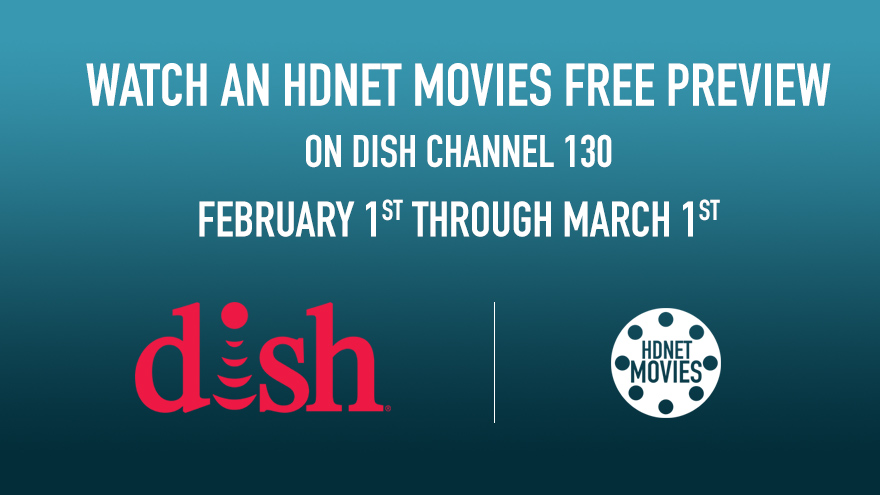 Dish Free Preview Feb 23-Mar 1 on HDNET MOVIES