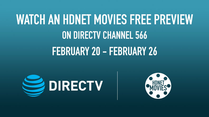 DIRECTV Free Preview February 20 - 26 on HDNET MOVIES