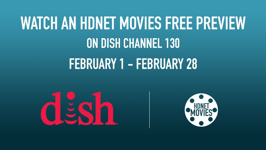 DISH Free Preview February 1 - 28 on HDNET MOVIES