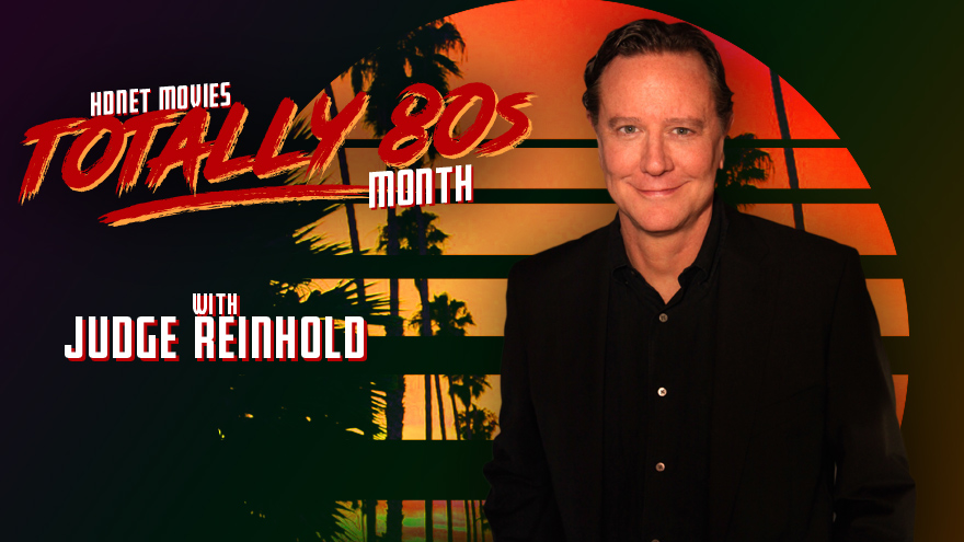 'Totally 80s with Judge Reinhold' on HDNET MOVIES