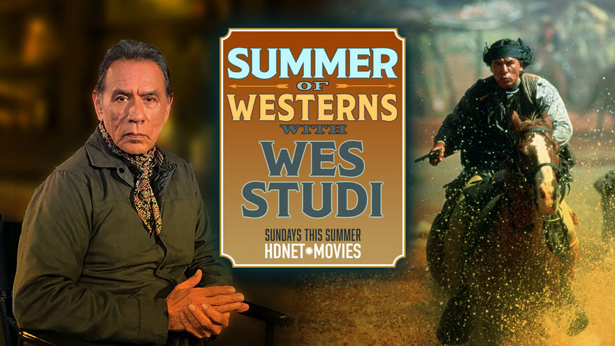 'Summer of Westerns with Wes Studi' on HDNET MOVIES