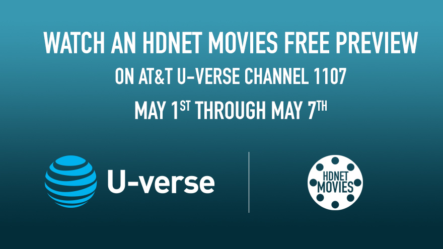 'AT&T U-verse Free Preview May 1-7' on HDNET MOVIES