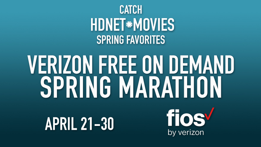 Verizon Free On Demand Spring Marathon on HDNET MOVIES
