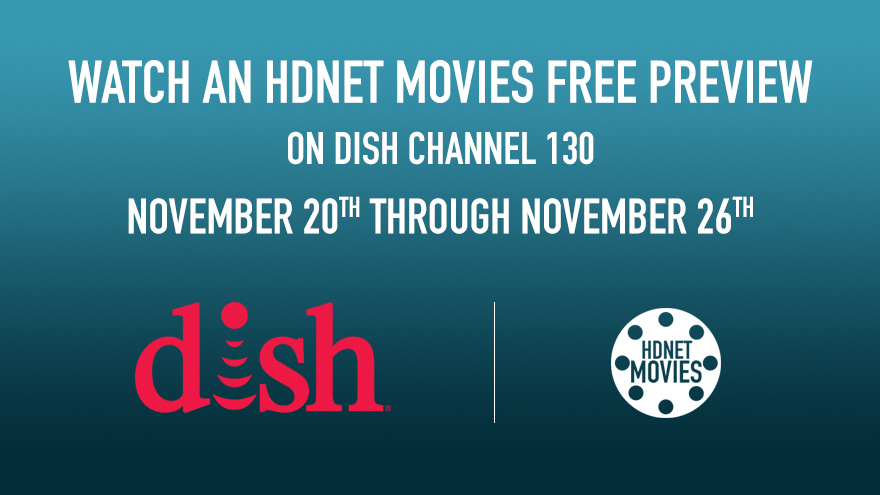 'DISH Free Preview November 20-26' on HDNET MOVIES