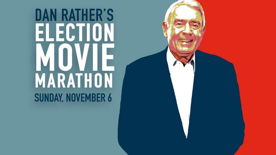 'Dan Rather's Election Movie Marathon' on HDNET MOVIES