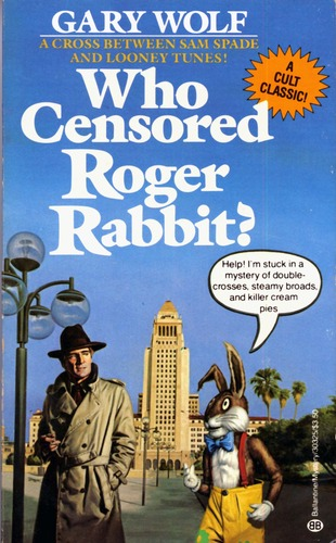 Gary Wolf's novel Who Censored Roger Rabbit?